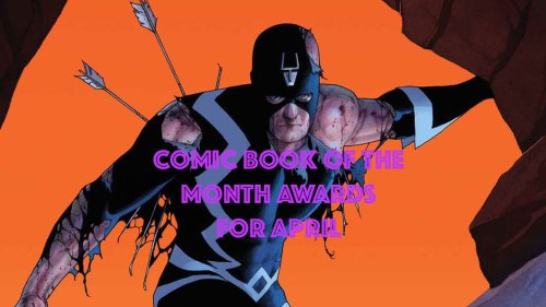 Comic Book of the Month Awards For April